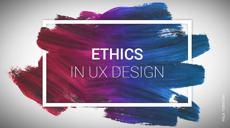 Ethics In User Experience Design